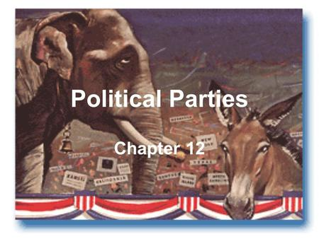 Political Parties Chapter 12. What is a Political Party? At the most basic level, a political party is a group of office holders, candidates, activists,