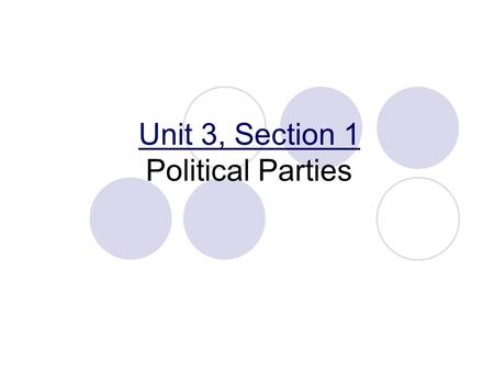 Unit 3, Section 1 Political Parties. I. What Is a Party? A. A political party is a group of persons who seek to control government by winning elections.