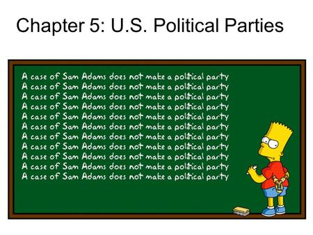 Chapter 5: U.S. Political Parties. 1. What is a Political Party A political party can be defined as a group of persons who seek to control government.