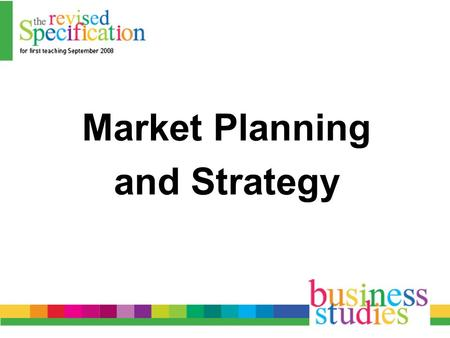 Market Planning and Strategy. Market Research Plan SWOT analysis Marketing budget Business Objectives Marketing strategies Market Research.