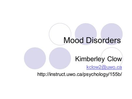 Mood Disorders Kimberley Clow