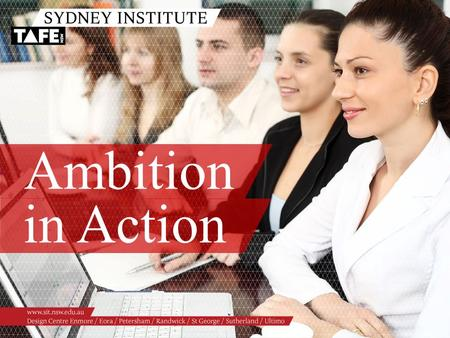 Ambition in Action. Ambition in Action www.sit.nsw.edu.au HEAD TEACHER RESPONSIBILITIES Lindy Clifton  Certificate III in Business Administration  Certificate.