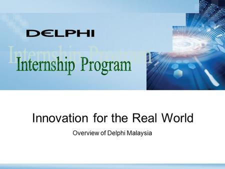 Overview of Delphi Malaysia Innovation for the Real World.