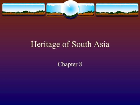 Heritage of South Asia Chapter 8. Hinduism  Chief religion of India  No founder  No formal church.