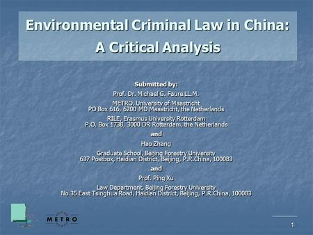 1 Environmental Criminal Law in China: A Critical Analysis Submitted by: Prof. Dr. Michael G. Faure LL.M. METRO, University of Maastricht PO Box 616, 6200.