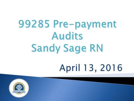 The Pre-Payment audit of 99285 applies to Florida First Coast Providers. Audits are usually picked up by other payers. Georgia Update.