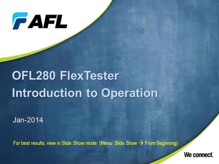 OFL280 FlexTester Introduction to Operation Jan-2014 For best results, view in Slide Show mode: (Menu: Slide Show  From Beginning)