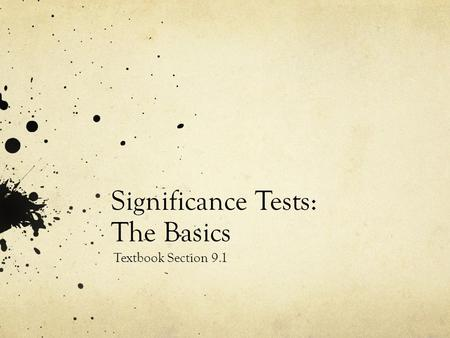 Significance Tests: The Basics Textbook Section 9.1.