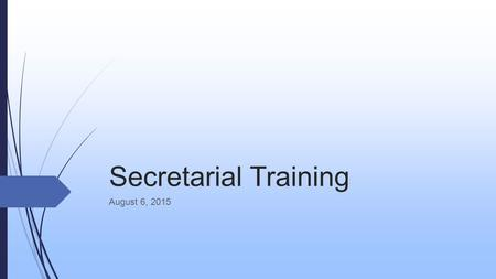 Secretarial Training August 6, 2015. Review of Purchasing procedures  Policy 8200: Why we do things the way we do...  Turning a requisition into a purchase.