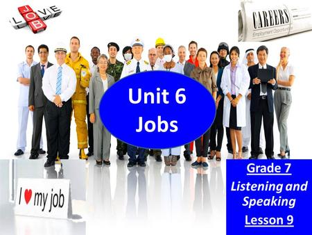 Unit 6 Jobs Grade 7 Listening and Speaking Lesson 9.