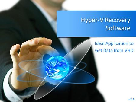 Hyper-V Recovery Software Ideal Application to Get Data from VHD v2.1.