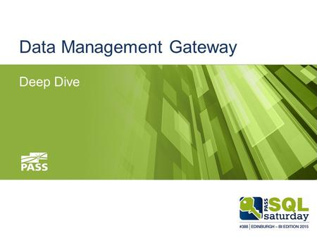 Data Management Gateway Deep Dive. Thanks to our Main Sponsors: