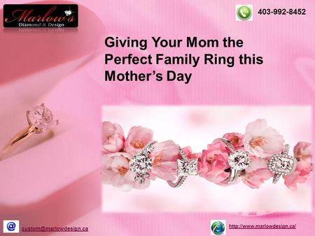 Giving Your Mom the Perfect Family Ring this Mother's Day 403-992-8452