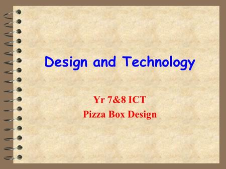Design and Technology Yr 7&8 ICT Pizza Box Design.