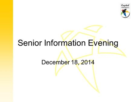 Senior Information Evening December 18, 2014. Agenda Senior Men's 2015 season dates Senior Women's 2015 season dates Changes to 2015 Senior Playing Regs.