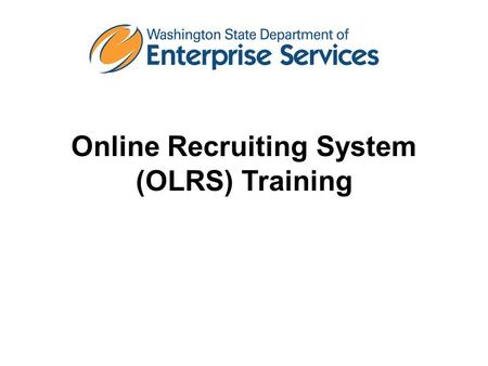 Online Recruiting System (OLRS) Training. Welcome and Ground Rules Welcome and introductions Facility and emergency information Ground rules –Turn cell.