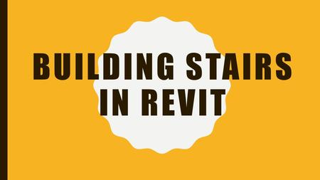 BUILDING STAIRS IN REVIT. 1. ONCE YOU HAVE MADE FLOORS ON THE GROUND LEVEL AND THE SECOND LEVEL, SELECT THE GROUND LEVEL. 2. UNDER ARCHITECTURE, SELECT.