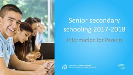 Senior secondary schooling 2017-2018 Information for Parents.