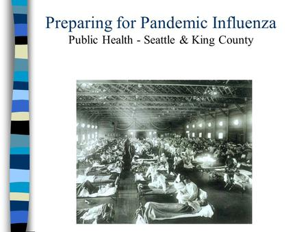 Preparing for Pandemic Influenza Public Health - Seattle & King County.