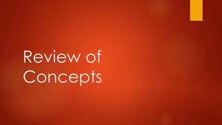 Review of Concepts.