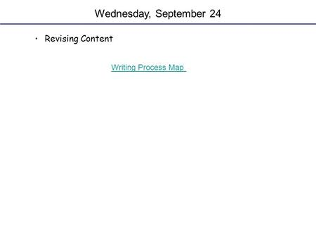 Wednesday, September 24 Revising Content Writing Process Map.