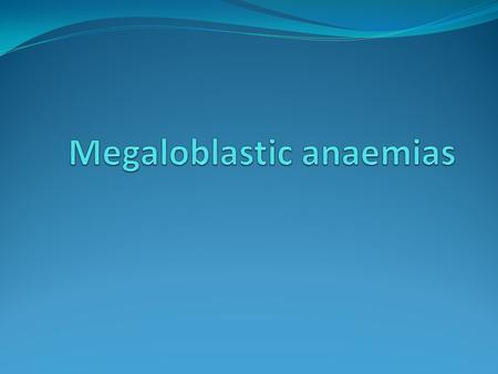 Megaloblastic anaemia (MA) is associated with an abnormal appearance of the bone marrow erythroblasts in which nuclear development is delayed. There is.