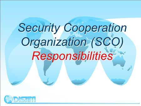 Security Cooperation Organization (SCO) Responsibilities.