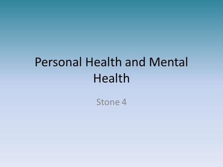 Personal Health and Mental Health Stone 4. Bellringer Worksheet - Fill in your start of year personal reflection.