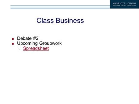 Class Business Debate #2 Upcoming Groupwork – Spreadsheet Spreadsheet.