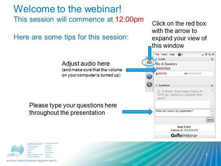 Welcome to the webinar! This session will commence at 12:00pm Here are some tips for this session: Adjust audio here (and make sure that the volume on.