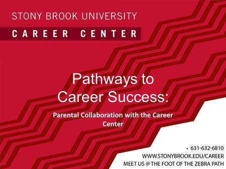 Pathways to Career Success: Parental Collaboration with the Career Center.