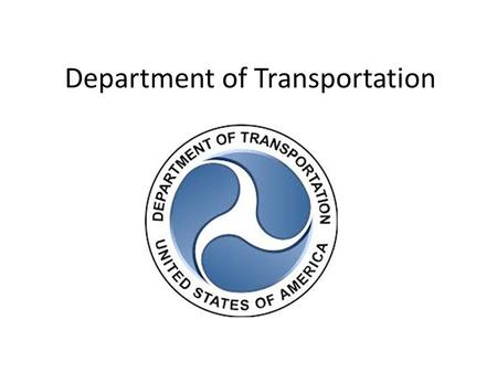 Department of Transportation. About the DOT – Founded: The Department of Transportation was established by an act of Congress on October 15, 1966. The.