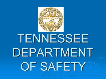 1 TENNESSEE DEPARTMENT OF SAFETY 1. 2 COMMERCIAL DRIVERS LICENSE HOLDERS 2.