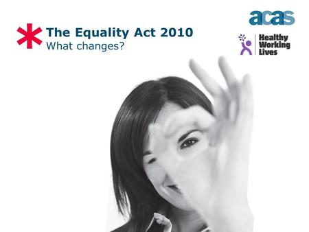 * The Equality Act 2010 What changes?. Domestics.