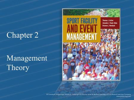 Chapter 2 Management Theory. Chapter Objectives 1.Define management, sport management, and a manager 2.Understand the functions of the management process.