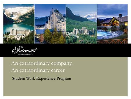 An extraordinary company. An extraordinary career. Student Work Experience Program.