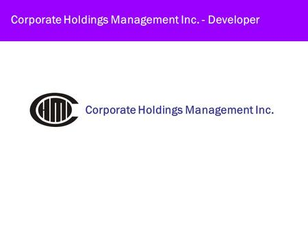 Corporate Holdings Management Inc. Corporate Holdings Management Inc. - Developer.