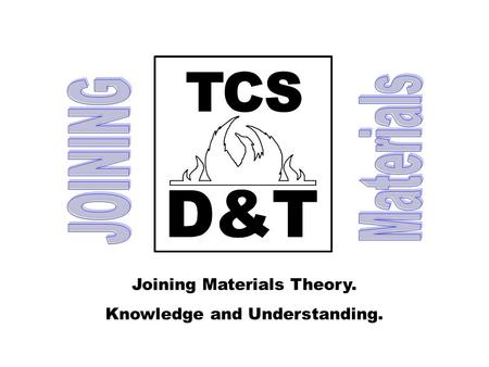 Joining Materials Theory. Knowledge and Understanding.