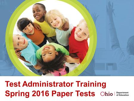Test Administrator Training Spring 2016 Paper Tests.