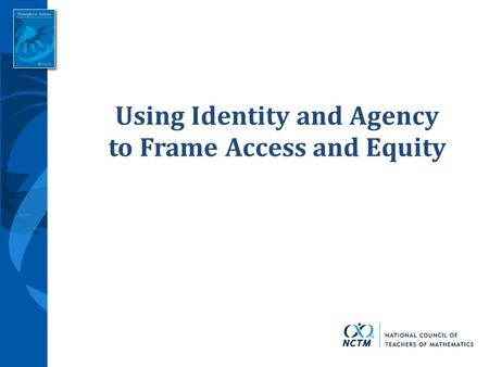Using Identity and Agency to Frame Access and Equity.