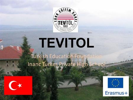 TEVITOL Turkish Education Foundation Inanc Turkes Private High School.