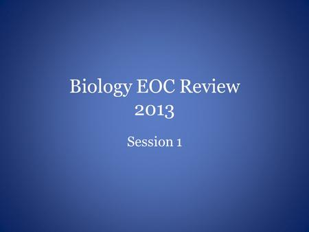Biology EOC Review 2013 Session 1. Cell Theory SC.912.L.14.1 Describe the scientific theory of cells (cell theory) and relate the history of its discovery.