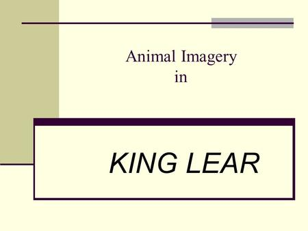 "Animal Imagery in KING LEAR. [to Goneril] ""Detested kite, thou liest.""(I.4.254) ""O, Regan, she hath tied Sharp-tooth unkindness, like a vulture, here""(II.2.323-324)"