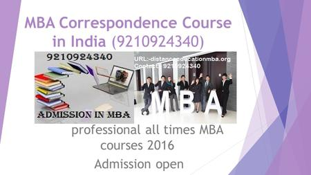 MBA Correspondence Course in India (9210924340) professional all times MBA courses 2016 Admission open.