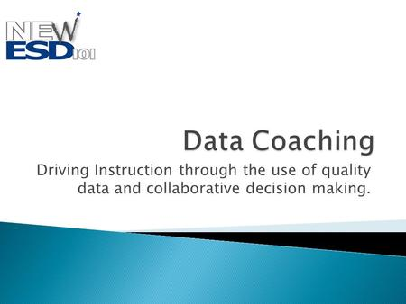Driving Instruction through the use of quality data and collaborative decision making.