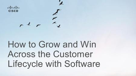 How to Grow and Win Across the Customer Lifecycle with Software.