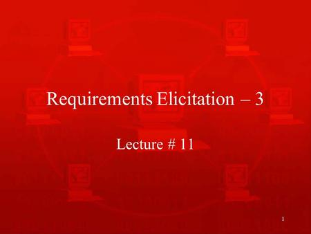 1 Requirements Elicitation – 3 Lecture # 11. 2 Specific Elicitation Techniques Interviews Scenarios Observations and social analysis Requirements reuse.