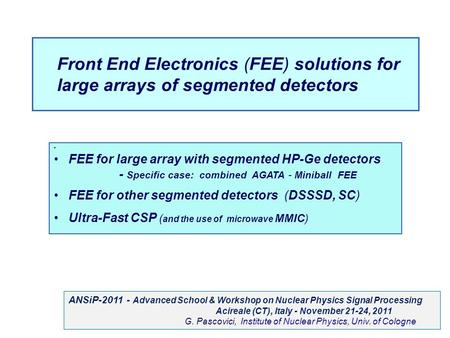 Front End Electronics (FEE) solutions for large arrays of segmented detectors FEE for large array with segmented HP-Ge detectors - Specific case: combined.