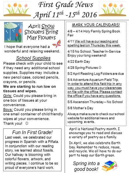 MARK YOUR CALENDARS! 4/8 – 4/14 Holy Family Spring Book Fair 4/11 We will have our reading and spelling test on Thursday this week. 4/15 No School, Teacher.