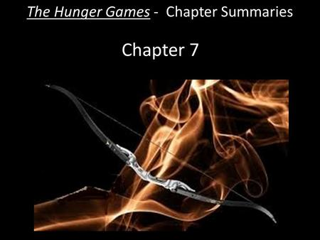 Chapter 7 The Hunger Games - Chapter Summaries. Chapter 7  It is the first day of training. For three days, the twenty-four tributes will all practice.